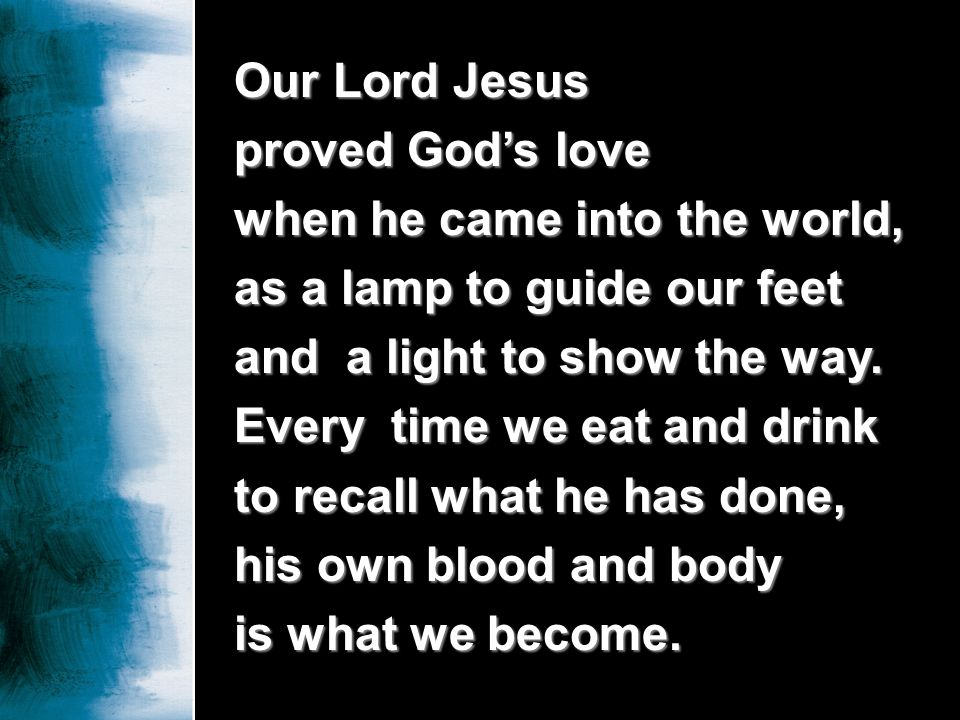 Our Lord Jesusproved God's love.