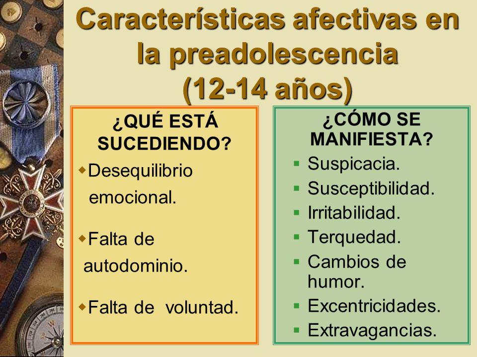 Características afectivas en la preadolescencia (12-14 años)
