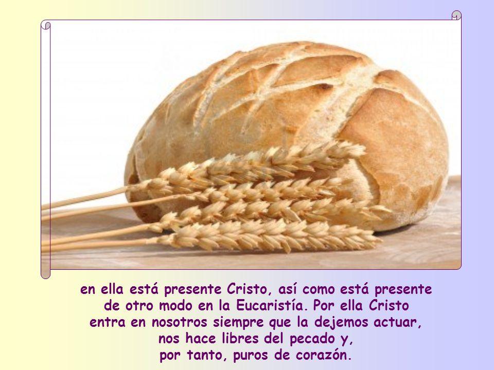 en ella está presente Cristo, así como está presente de otro modo en la Eucaristía.
