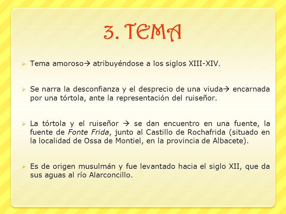 3. TEMA Tema amoroso atribuyéndose a los siglos XIII-XIV.