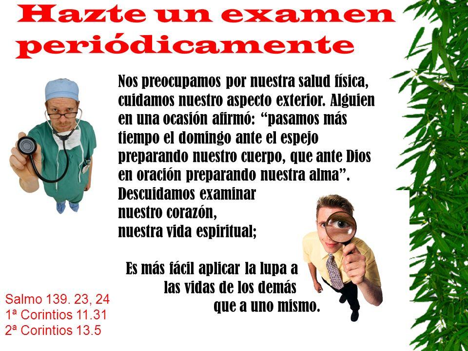 Hazte un examen periódicamente