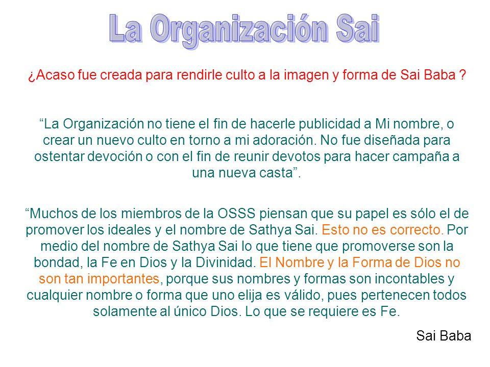 La Organización Sai ¿Acaso fue creada para rendirle culto a la imagen y forma de Sai Baba