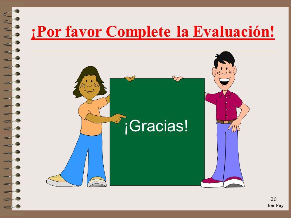 ¡Por favor Complete la Evaluación!