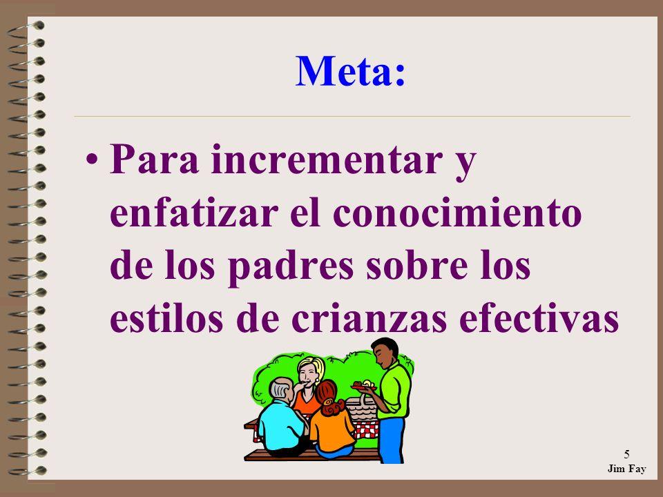 Meta: Para incrementar y enfatizar el conocimiento de los padres sobre los estilos de crianzas efectivas.