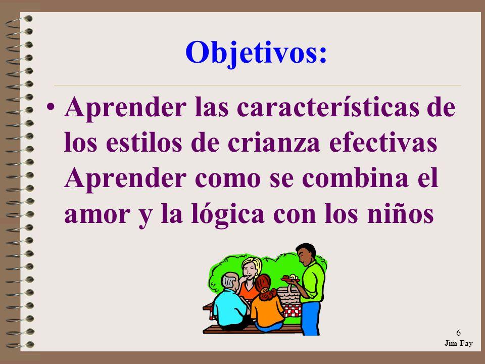 Objetivos: Aprender las características de los estilos de crianza efectivas Aprender como se combina el amor y la lógica con los niños.