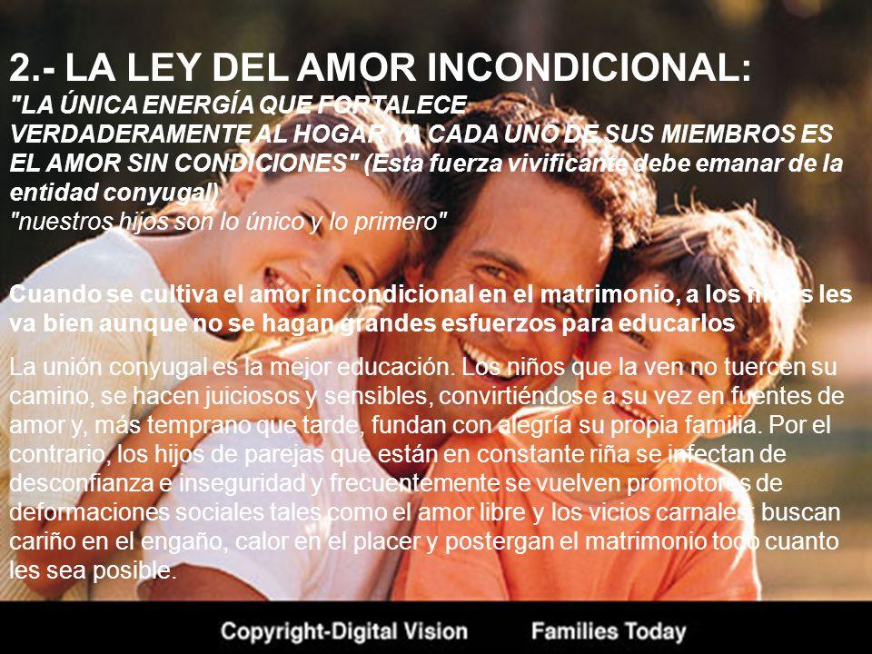 2.- LA LEY DEL AMOR INCONDICIONAL: