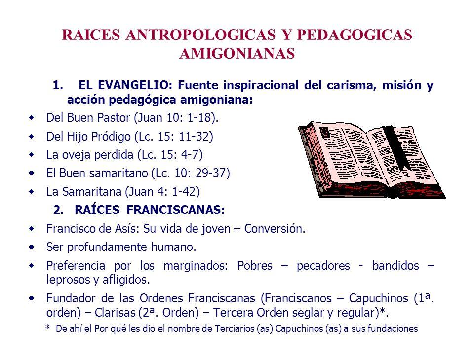 RAICES ANTROPOLOGICAS Y PEDAGOGICAS AMIGONIANAS