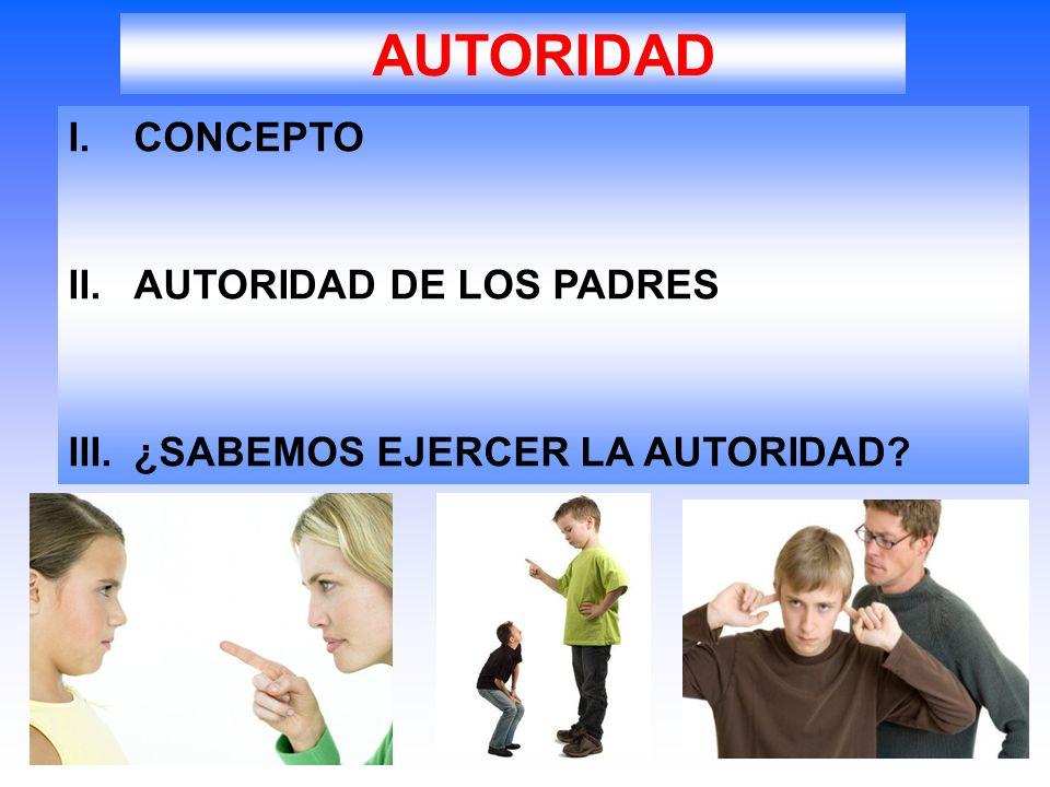 AUTORIDAD CONCEPTO AUTORIDAD DE LOS PADRES