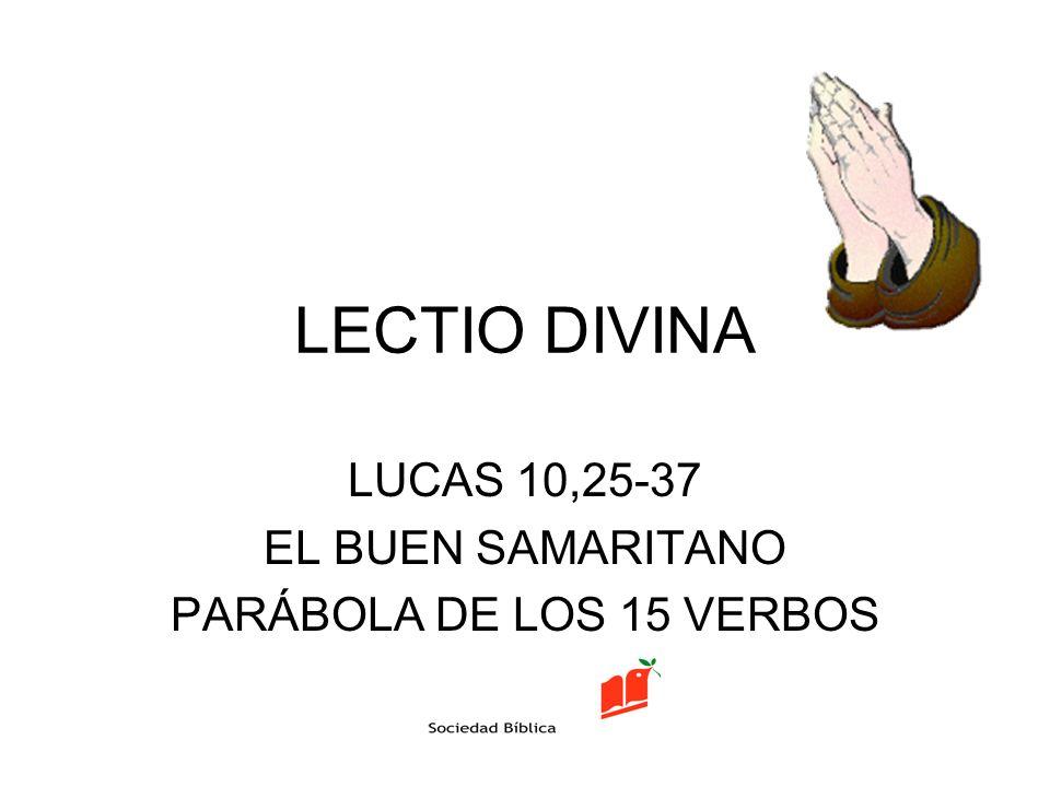 LUCAS 10,25-37 EL BUEN SAMARITANO PARÁBOLA DE LOS 15 VERBOS