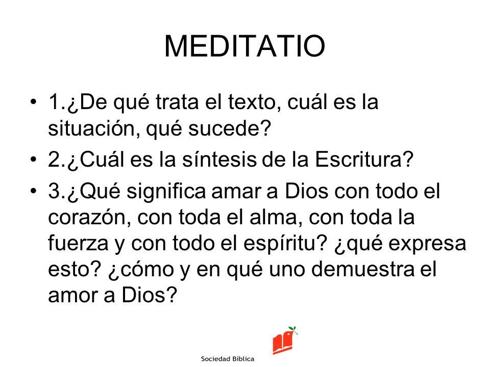 MEDITATIO 1.¿De qué trata el texto, cuál es la situación, qué sucede