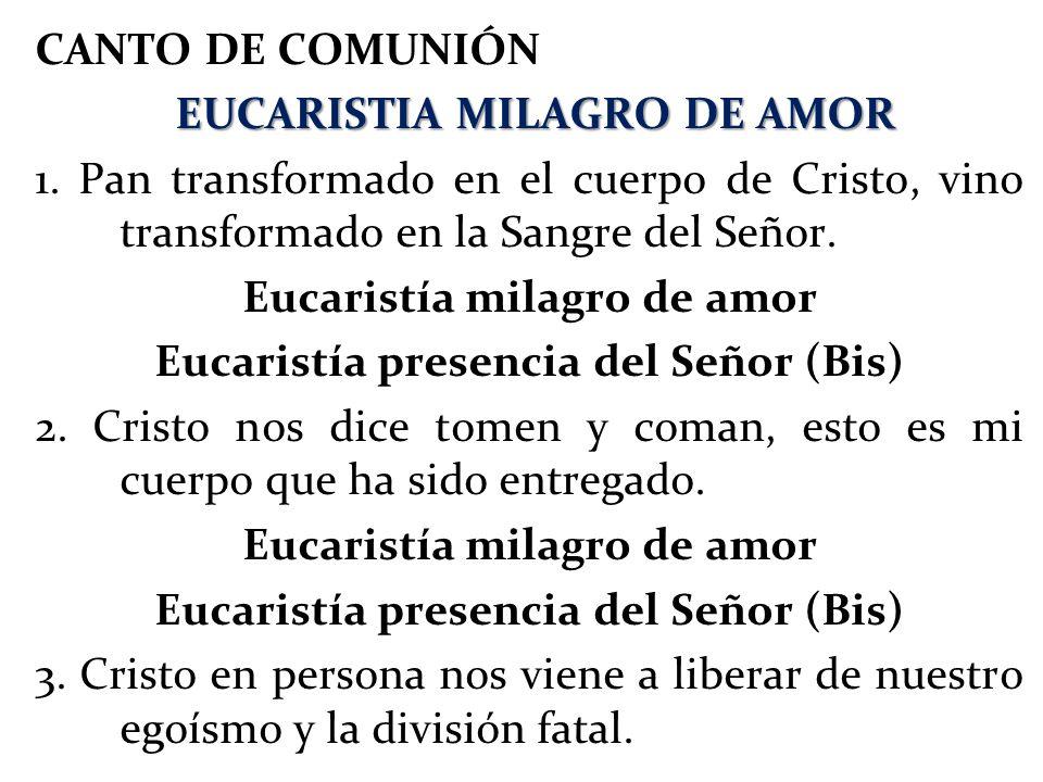CANTO DE COMUNIÓN EUCARISTIA MILAGRO DE AMOR 1