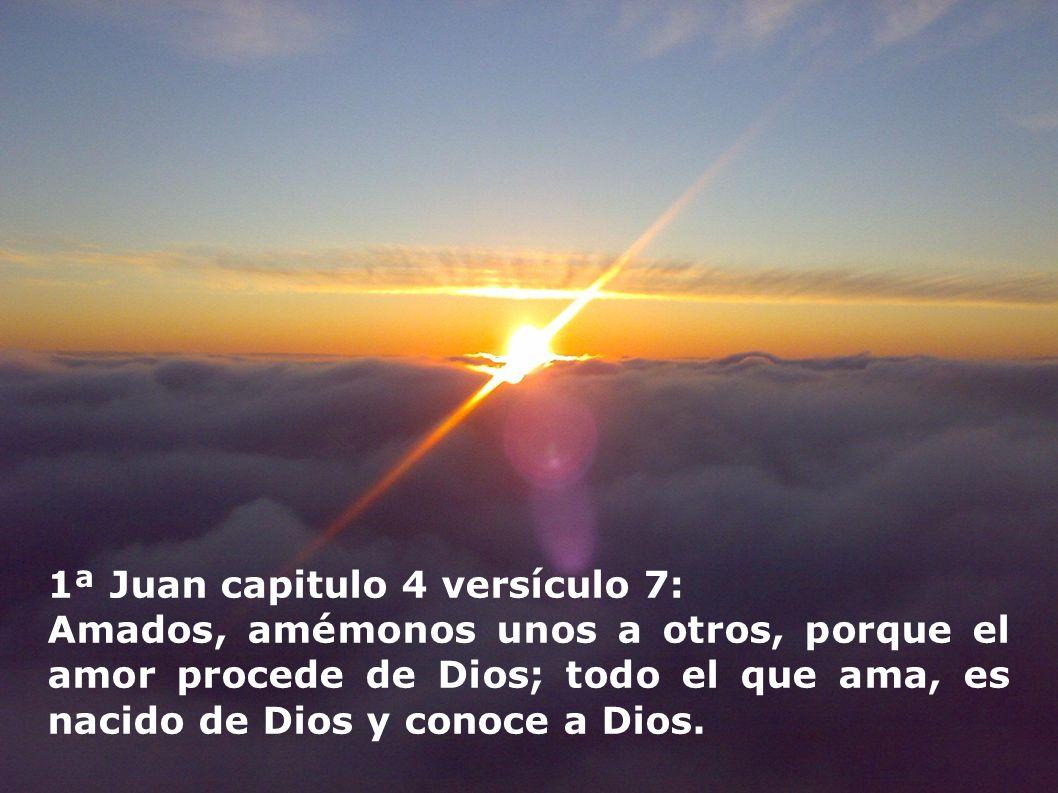 1ª Juan capitulo 4 versículo 7: