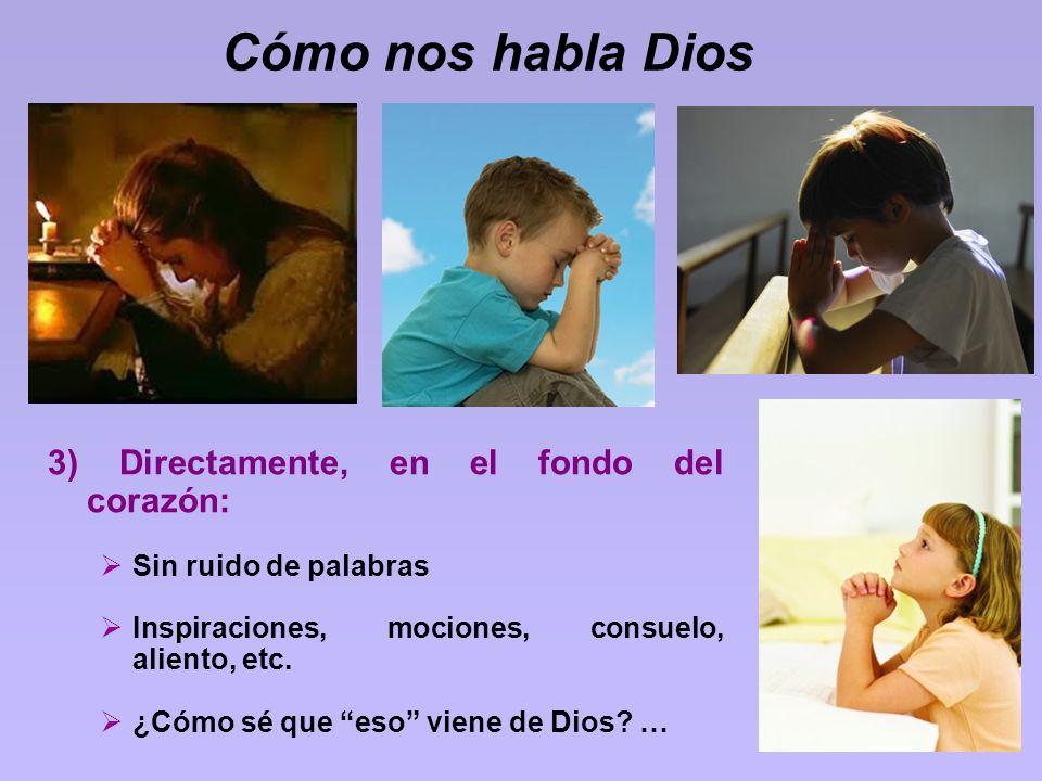 Cómo nos habla Dios 3) Directamente, en el fondo del corazón: