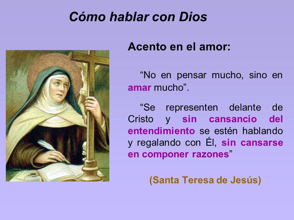 (Santa Teresa de Jesús)