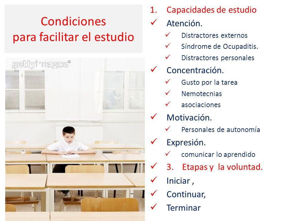 Condiciones para facilitar el estudio