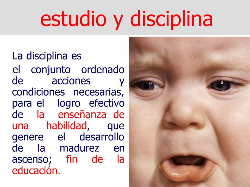 estudio y disciplina La disciplina es