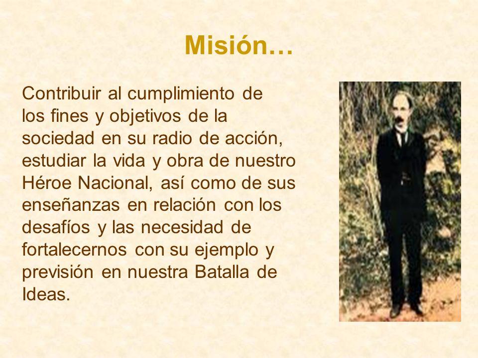 Misión… Contribuir al cumplimiento de los fines y objetivos de la