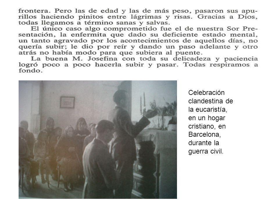 Celebración clandestina de la eucaristía, en un hogar cristiano, en Barcelona, durante la guerra civil.