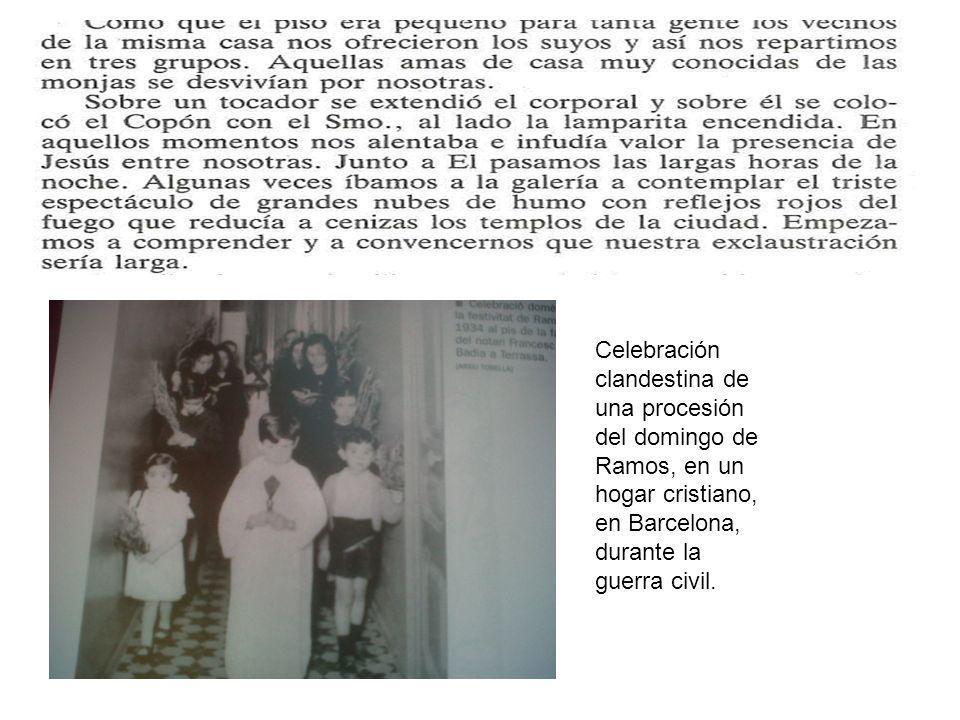 Celebración clandestina de una procesión del domingo de Ramos, en un hogar cristiano, en Barcelona, durante la guerra civil.