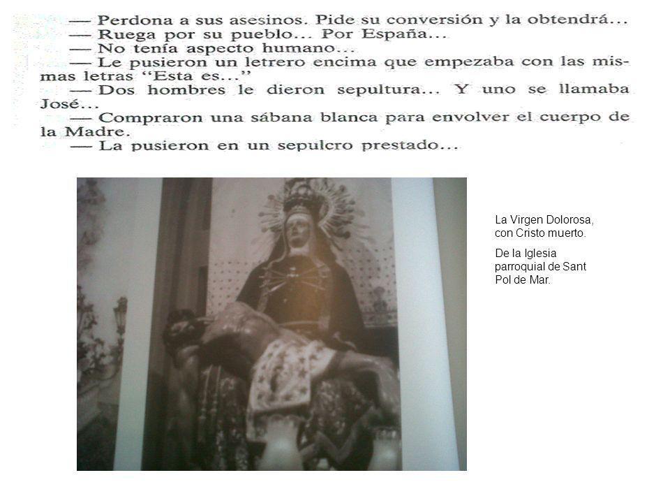 La Virgen Dolorosa, con Cristo muerto.