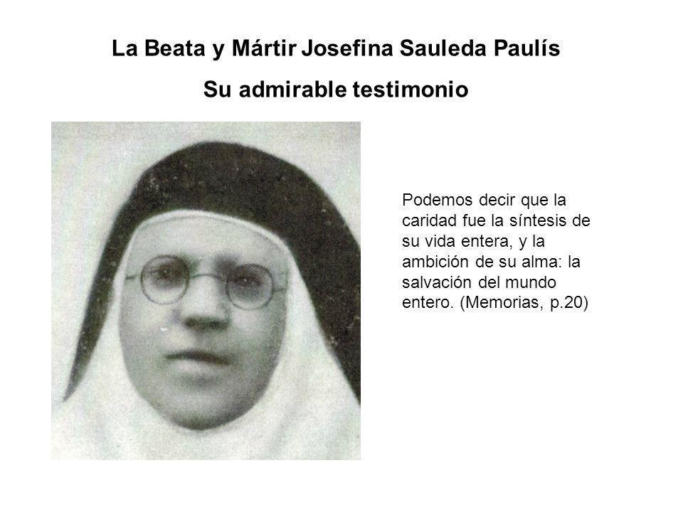 La Beata y Mártir Josefina Sauleda Paulís Su admirable testimonio