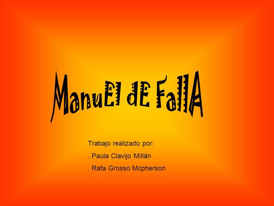 ManuEl dE FallA Trabajo realizado por: . Paula Clavijo Millán
