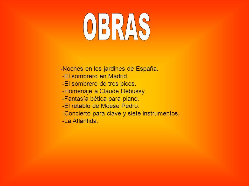 OBRAS -Noches en los jardines de España. -El sombrero en Madrid.