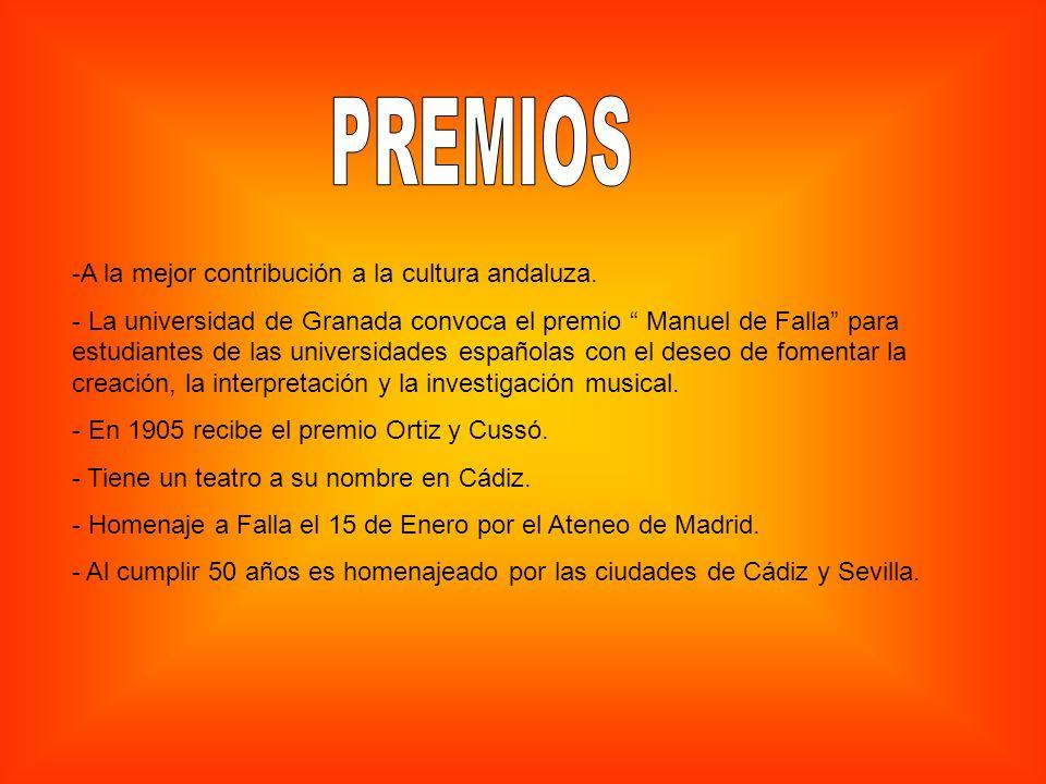 PREMIOS A la mejor contribución a la cultura andaluza.