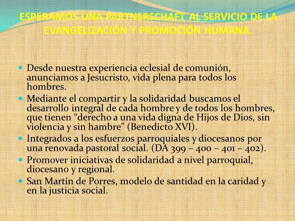 ESPERAMOS UNA PARTNERSCHAFT AL SERVICIO DE LA EVANGELIZACIÓN Y PROMOCIÓN HUMANA.