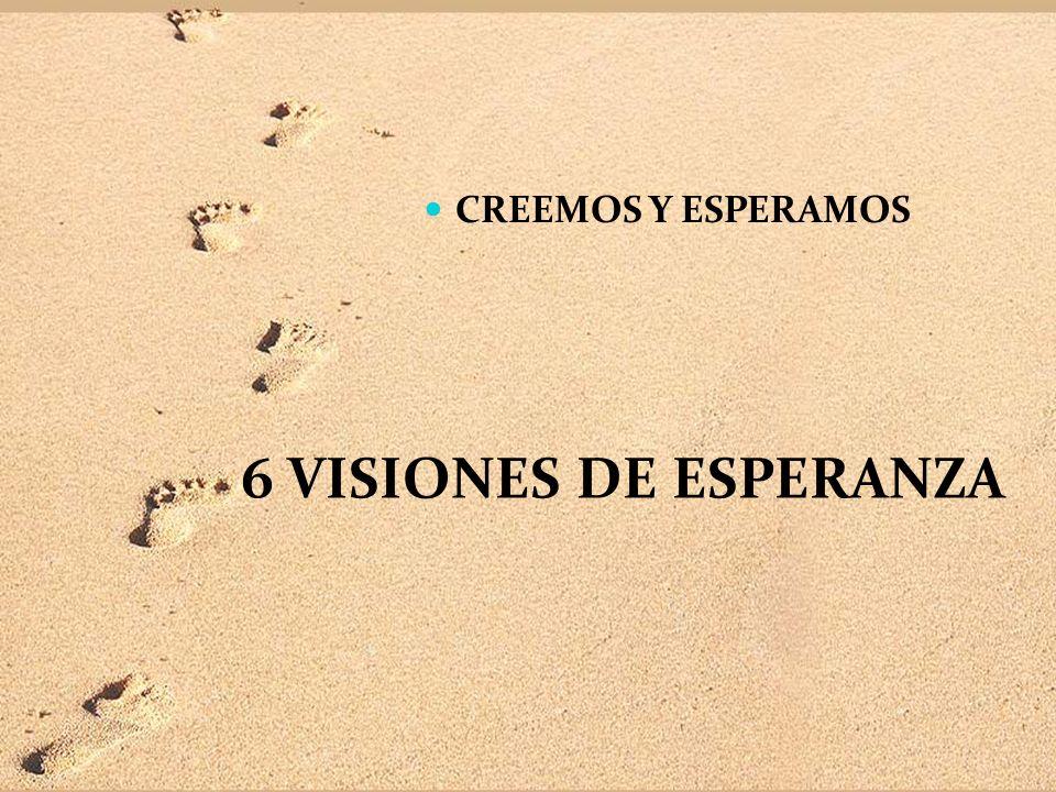 CREEMOS Y ESPERAMOS 6 VISIONES DE ESPERANZA