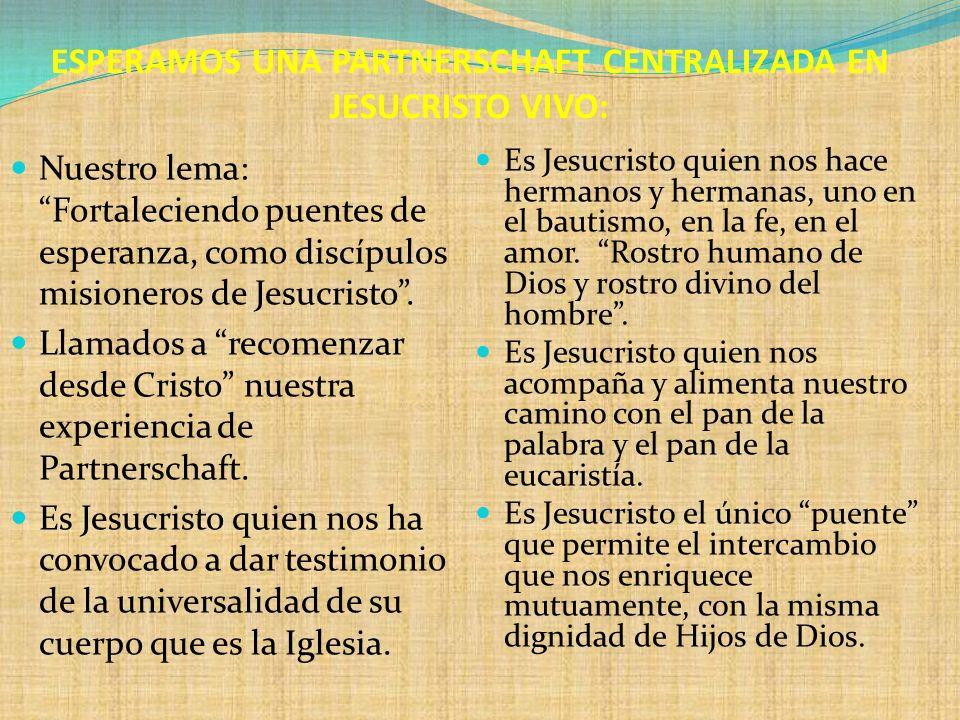 ESPERAMOS UNA PARTNERSCHAFT CENTRALIZADA EN JESUCRISTO VIVO: