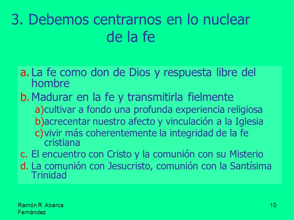 3. Debemos centrarnos en lo nuclear de la fe