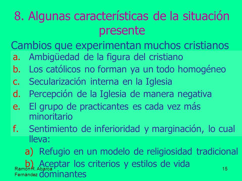 8. Algunas características de la situación presente