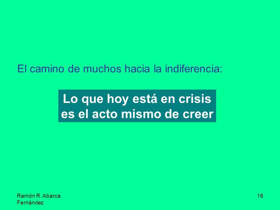 Lo que hoy está en crisis es el acto mismo de creer