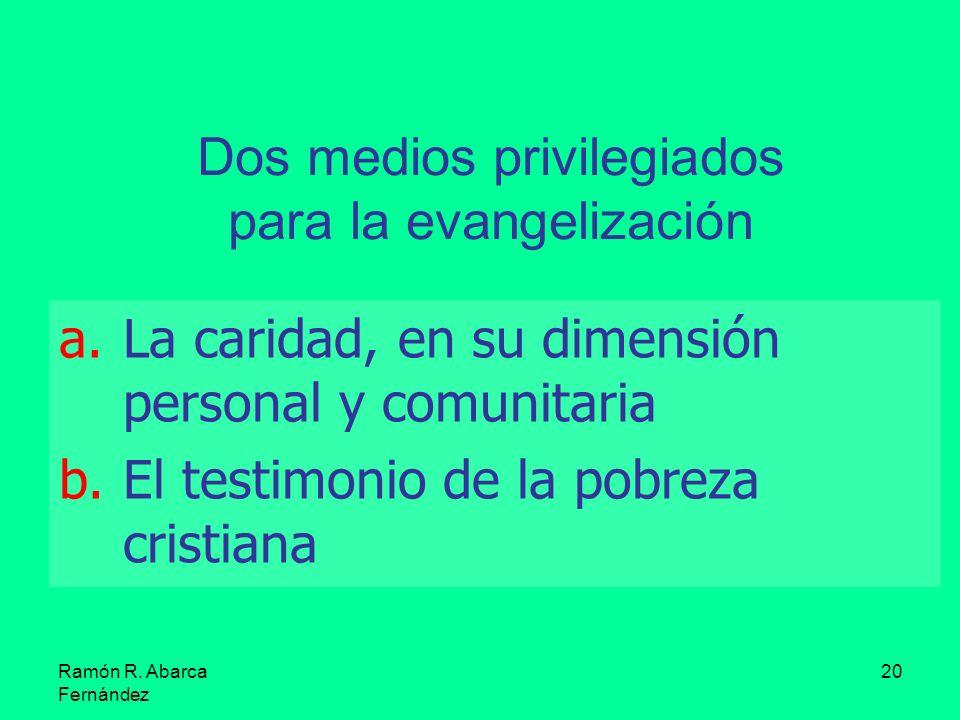 Dos medios privilegiados para la evangelización