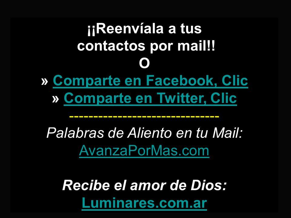 ¡¡Reenvíala a tus contactos por mail!! O » Comparte en Facebook, Clic