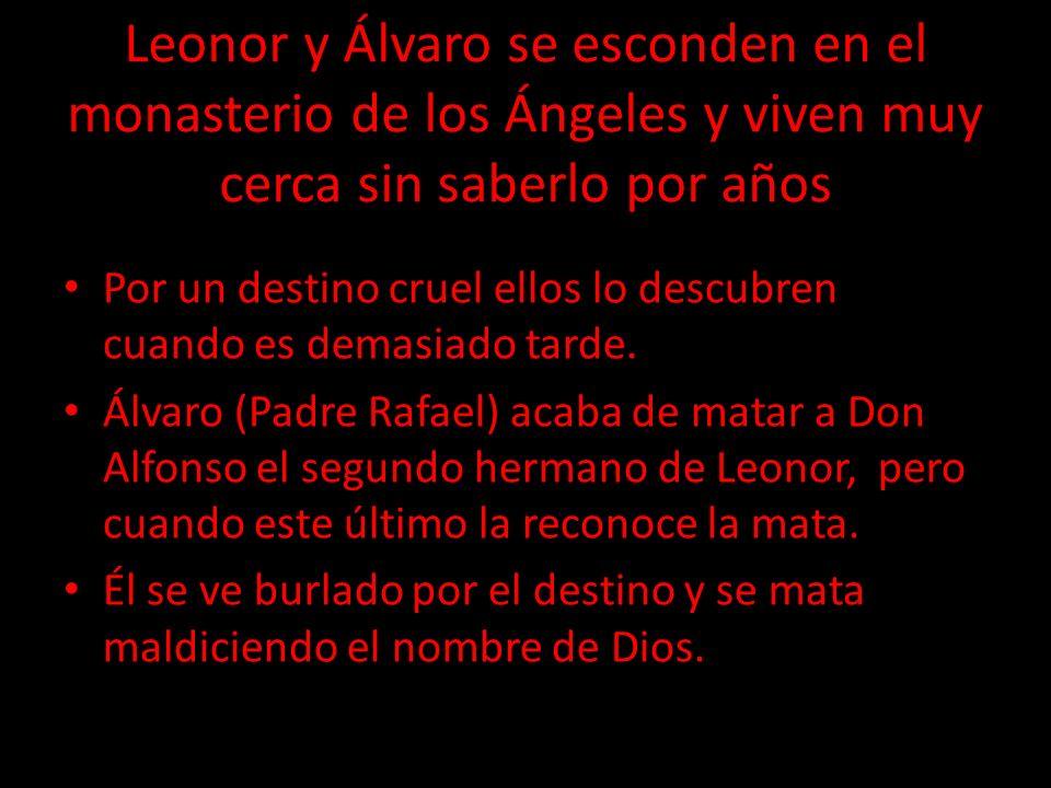 Leonor y Álvaro se esconden en el monasterio de los Ángeles y viven muy cerca sin saberlo por años