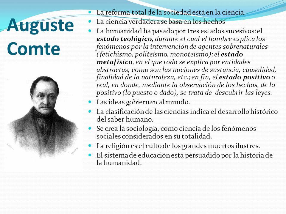 Auguste Comte La reforma total de la sociedad está en la ciencia.