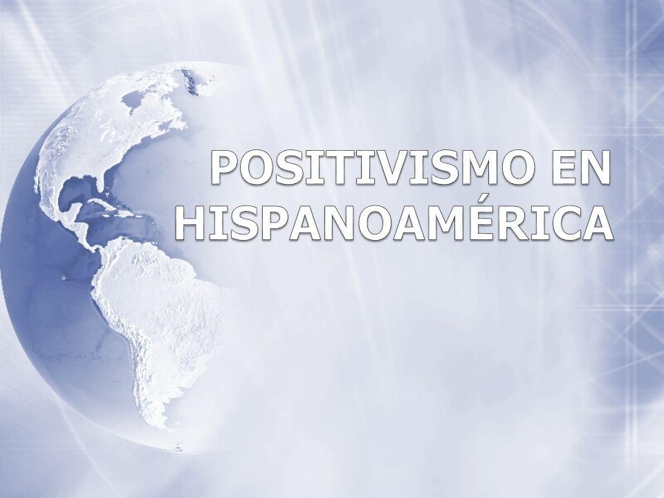POSITIVISMO EN HISPANOAMÉRICA