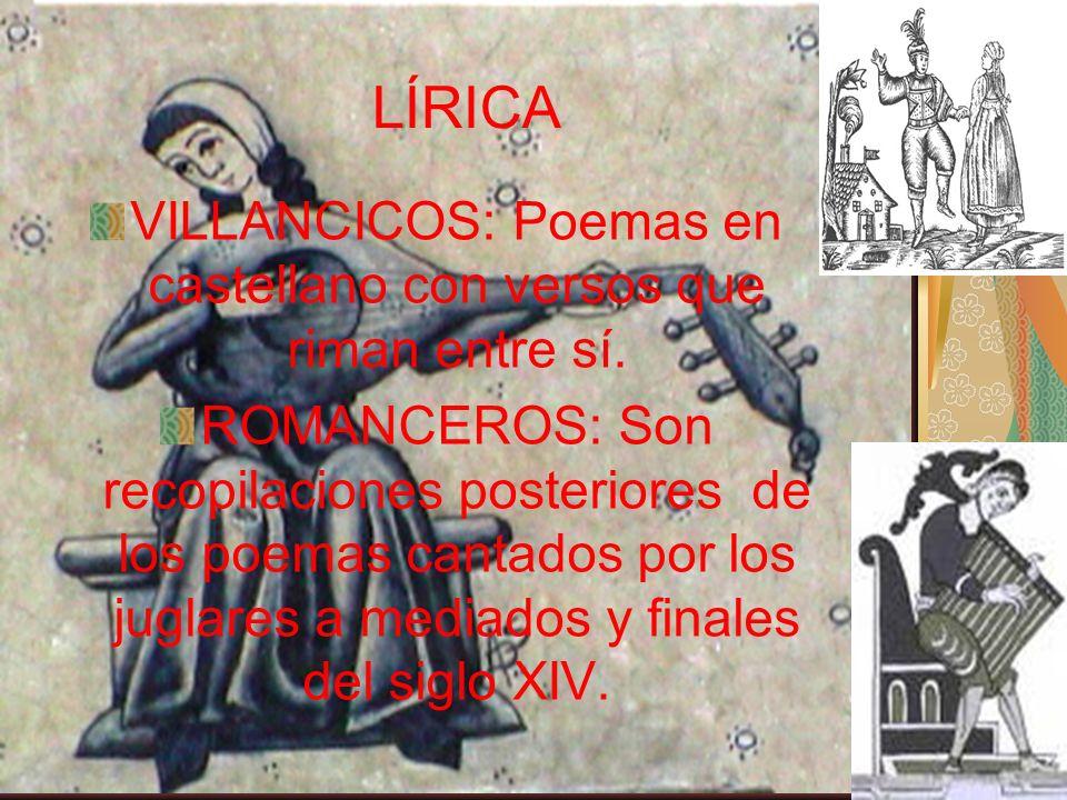 VILLANCICOS: Poemas en castellano con versos que riman entre sí.