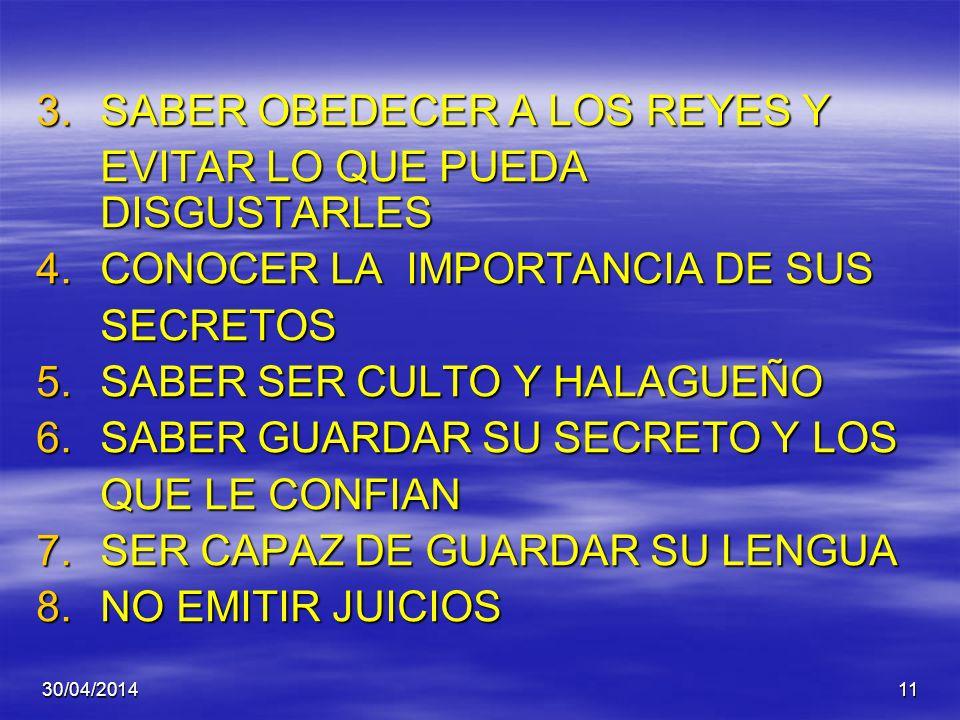 3. SABER OBEDECER A LOS REYES Y EVITAR LO QUE PUEDA DISGUSTARLES