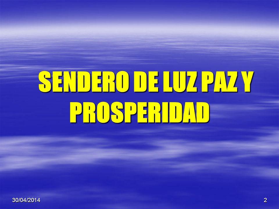 SENDERO DE LUZ PAZ Y PROSPERIDAD