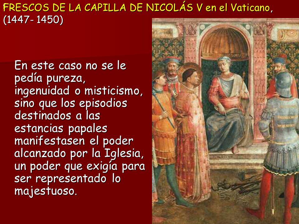FRESCOS DE LA CAPILLA DE NICOLÁS V en el Vaticano, (1447- 1450)