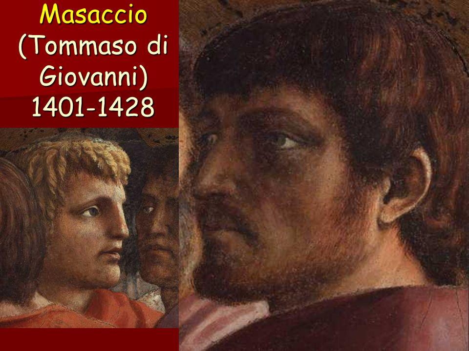 Masaccio (Tommaso di Giovanni) 1401-1428