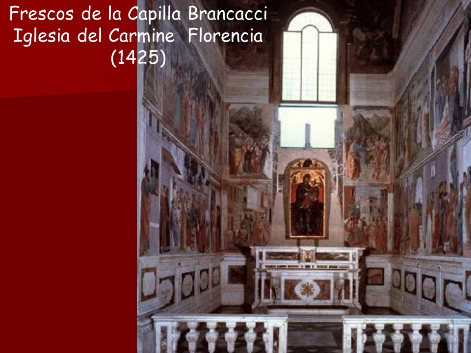 Frescos de la Capilla Brancacci Iglesia del Carmine Florencia (1425)