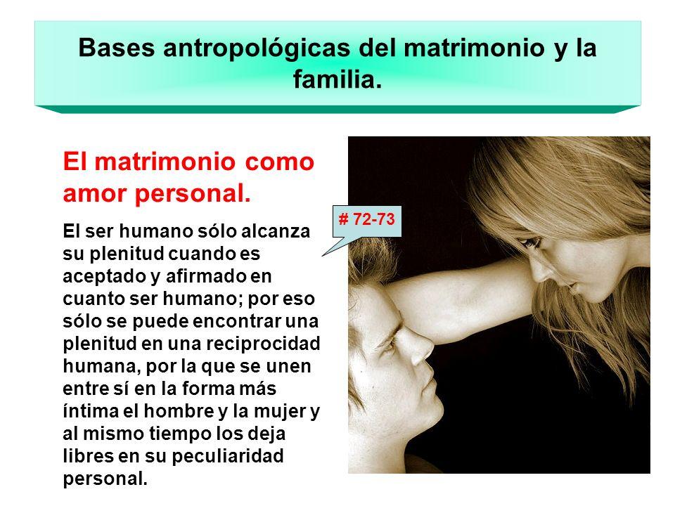 Bases antropológicas del matrimonio y la familia.