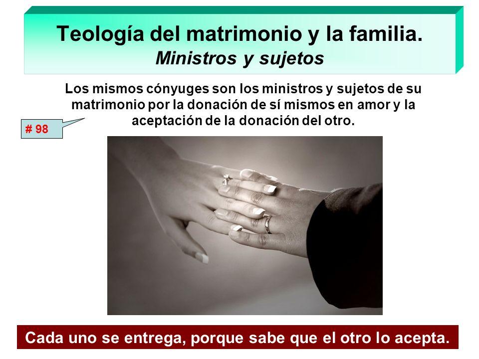 Teología del matrimonio y la familia. Ministros y sujetos
