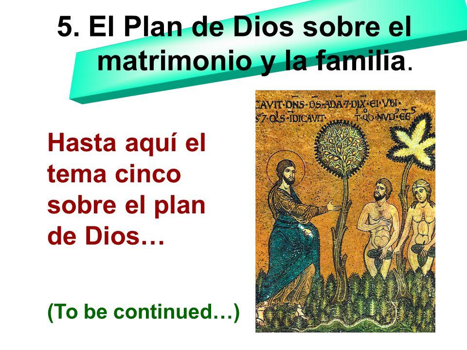 5. El Plan de Dios sobre el matrimonio y la familia.