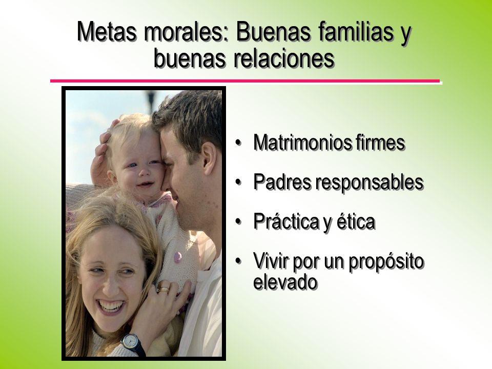 Metas morales: Buenas familias y buenas relaciones