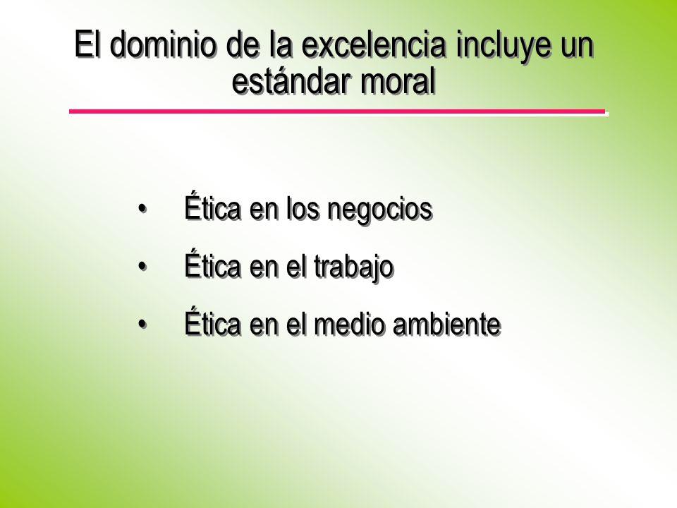 El dominio de la excelencia incluye un estándar moral